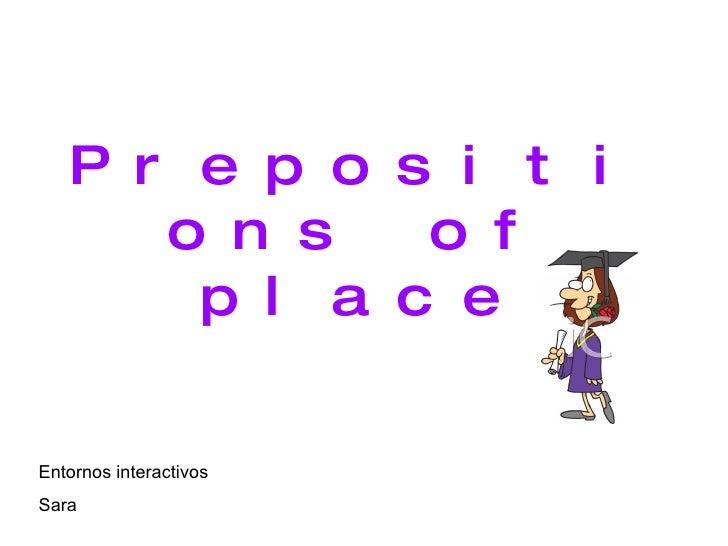 Prepositions  of place Entornos interactivos Sara