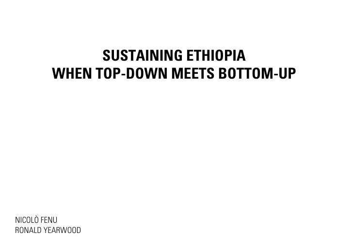 SUSTAINING ETHIOPIA        WHEN TOP-DOWN MEETS BOTTOM-UPNICOLÒ FENURONALD YEARWOOD