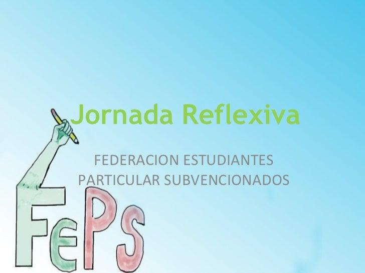 Jornada Reflexiva FEDERACION ESTUDIANTES PARTICULAR SUBVENCIONADOS