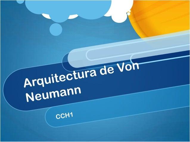 Modelo de Von Neumann Decía que la computadora era como el cerebro del ser humano por que el ser humano es capas de almace...