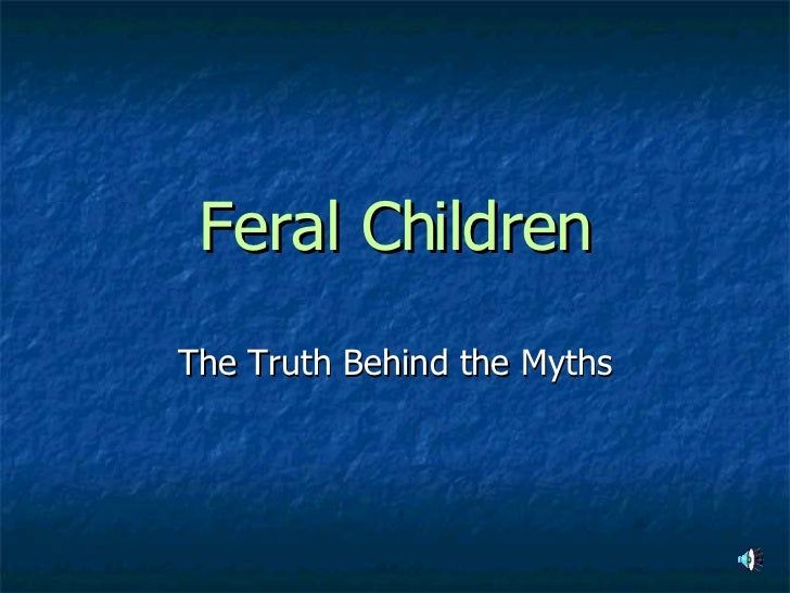 Feral Children The Truth Behind the Myths