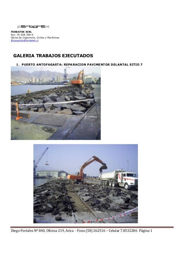 FERBATEK EIRL Rut. 76.028.309-6 Obras de Ingeniería, Civiles y Marítimas jfbasualdo@ferbatek.cl Diego Portales Nº 840, Ofi...