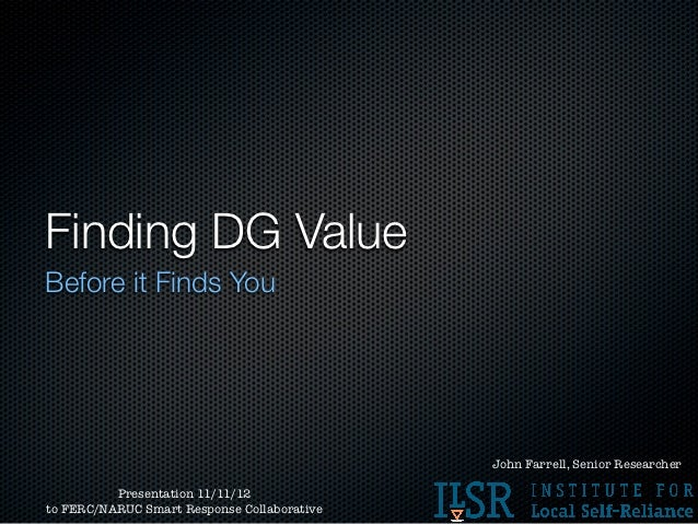 Finding DG ValueBefore it Finds You                                             John Farrell, Senior Researcher          P...