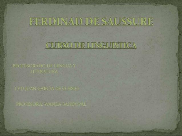 PROFESORADO DE LENGUA Y LITERATURA  I.F.D JUAN GARCIA DE COSSIO PROFESORA: WANDA SANDOVAL