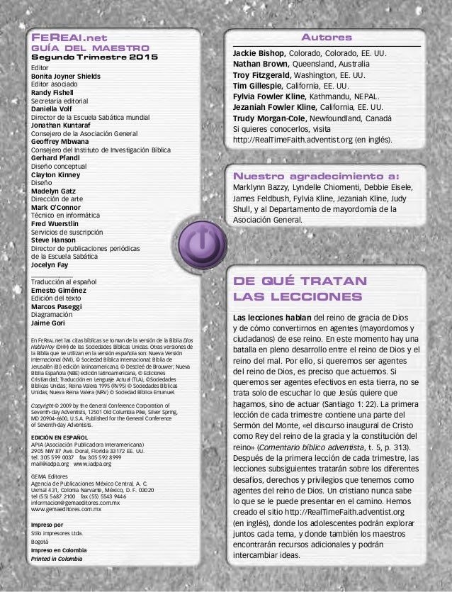 FEREAl.net GUÍA DEL MAESTRO Segundo Trimestre 2015 Editor Bonita Joyner Shields Editor asociado Randy Fishell Secretaria e...