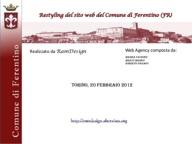 Restyling del sito web del Comune di Ferentino (FR)Realizzato da RamDesign Web Agency composta da:Marisa FAUSONEMarco MASI...