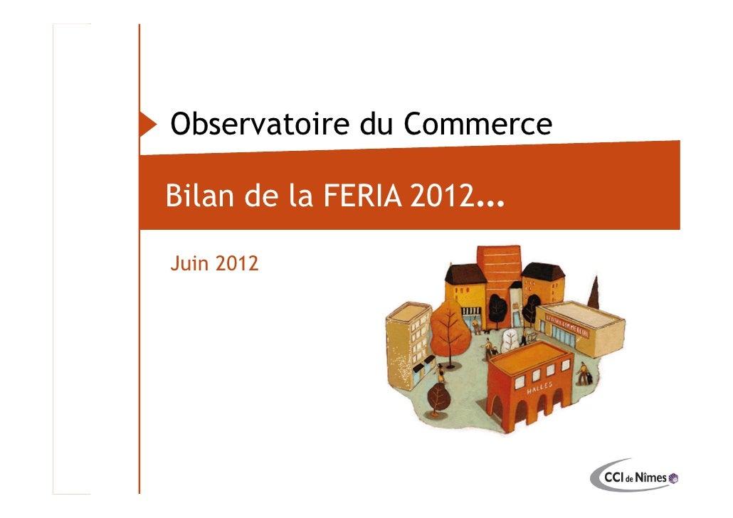 Observatoire du Commerce                           Bilan de la FERIA 2012…                           Juin 2012Observatoire...