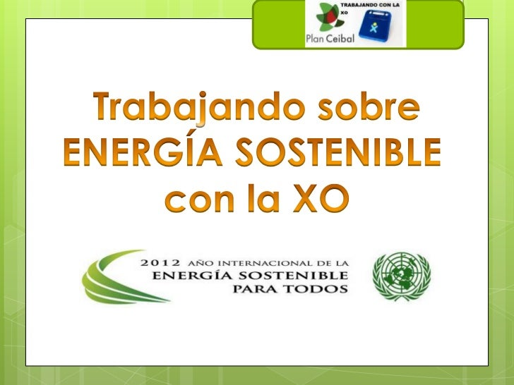    El Año Internacional de la Energía Sostenible para Todos es una    oportunidad para profundizar la toma de conciencia ...