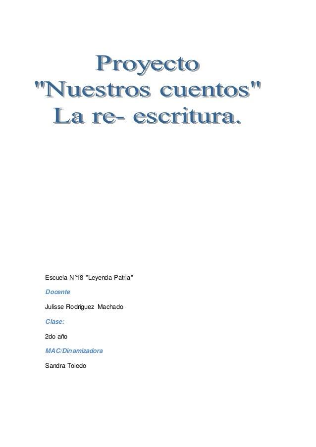 "Escuela N°18 ""Leyenda Patria"" Docente Julisse Rodríguez Machado Clase: 2do año MAC/Dinamizadora Sandra Toledo"