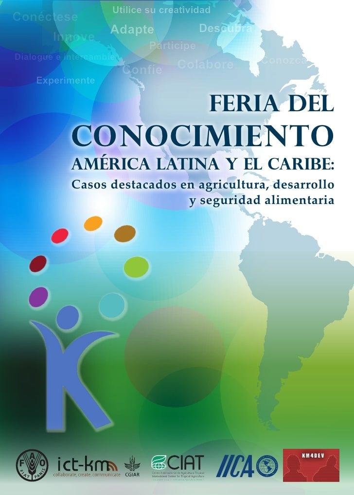 """""""Feria del Conocimiento América Latina y el Caribe: Casos destacados en agricultura, desarrollo y seguridad alimentaria"""""""
