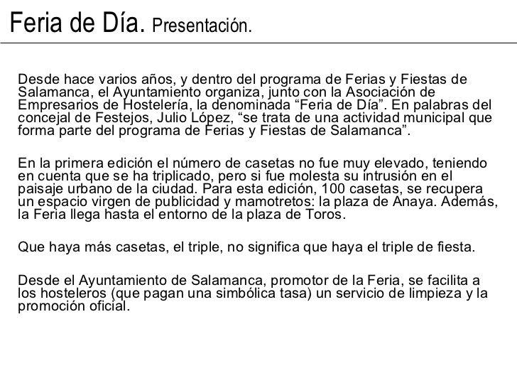 Feria de Día.  Presentación. Desde hace varios años, y dentro del programa de Ferias y Fiestas de Salamanca, el Ayuntamien...