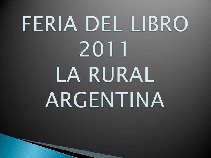 FERIA DEL LIBRO 2011LA RURAL  ARGENTINA<br />