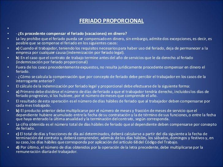 FERIADO PROPORCIONAL <ul><li> </li></ul><ul><li>-  ¿Es procedente compensar el feriado (vacaciones) en dinero?  </li></ul...