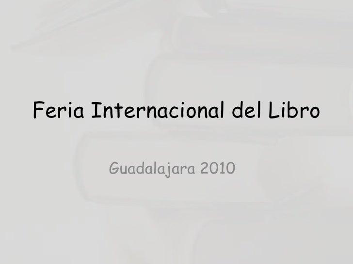 Feria Internacional del Libro<br />Guadalajara 2010<br />