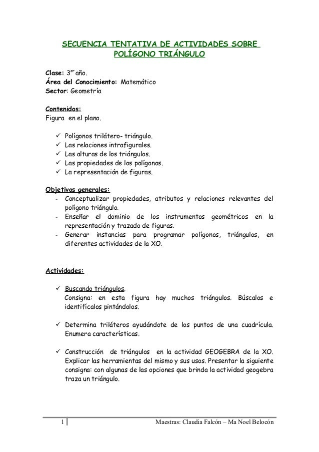 SECUENCIA TENTATIVA DE ACTIVIDADES SOBRE POLÍGONO TRIÁNGULO Clase: 3er año. Área del Conocimiento: Matemático Sector: Geom...