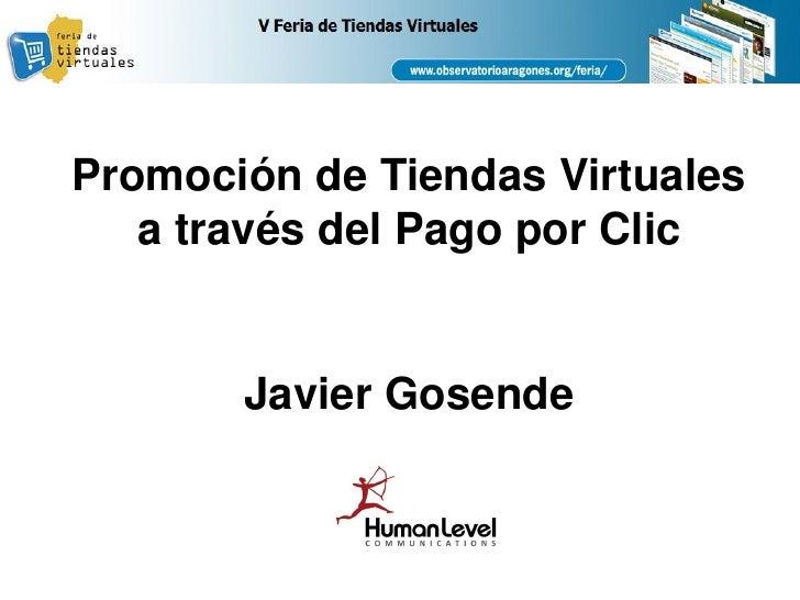 Promoción de Tiendas Virtuales    a través del Pago por Clic          Javier Gosende