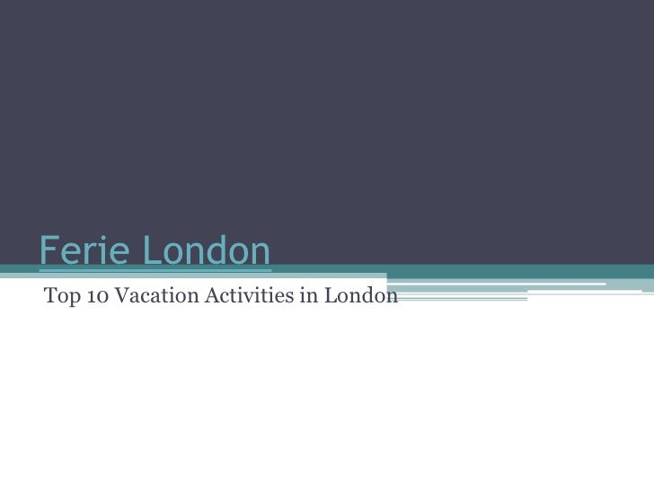Ferie LondonTop 10 Vacation Activities in London