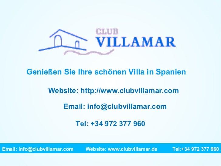 Genießen Sie Ihre schönen Villa in Spanien Website: http://www.clubvillamar.com Email: info@clubvillamar.com Tel: +34 972 ...