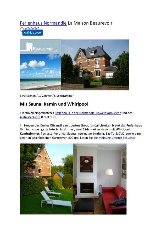 Ferienhaus Normandie La Maison Beaurevoir8 Personnen / 10 Zimmer / 5 SchlafzimmerMit Sauna, Kamin und WhirlpoolEin stilvol...