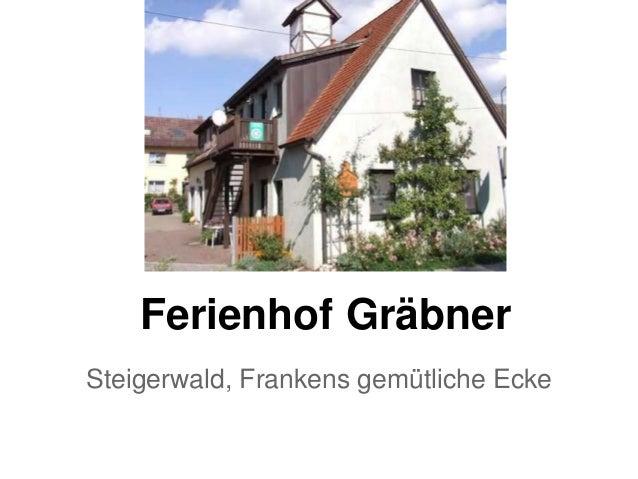 Ferienhof Gräbner Steigerwald, Frankens gemütliche Ecke