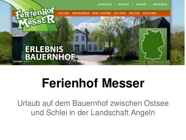 Ferienhof Messer Urlaub auf dem Bauernhof zwischen Ostsee und Schlei in der Landschaft Angeln