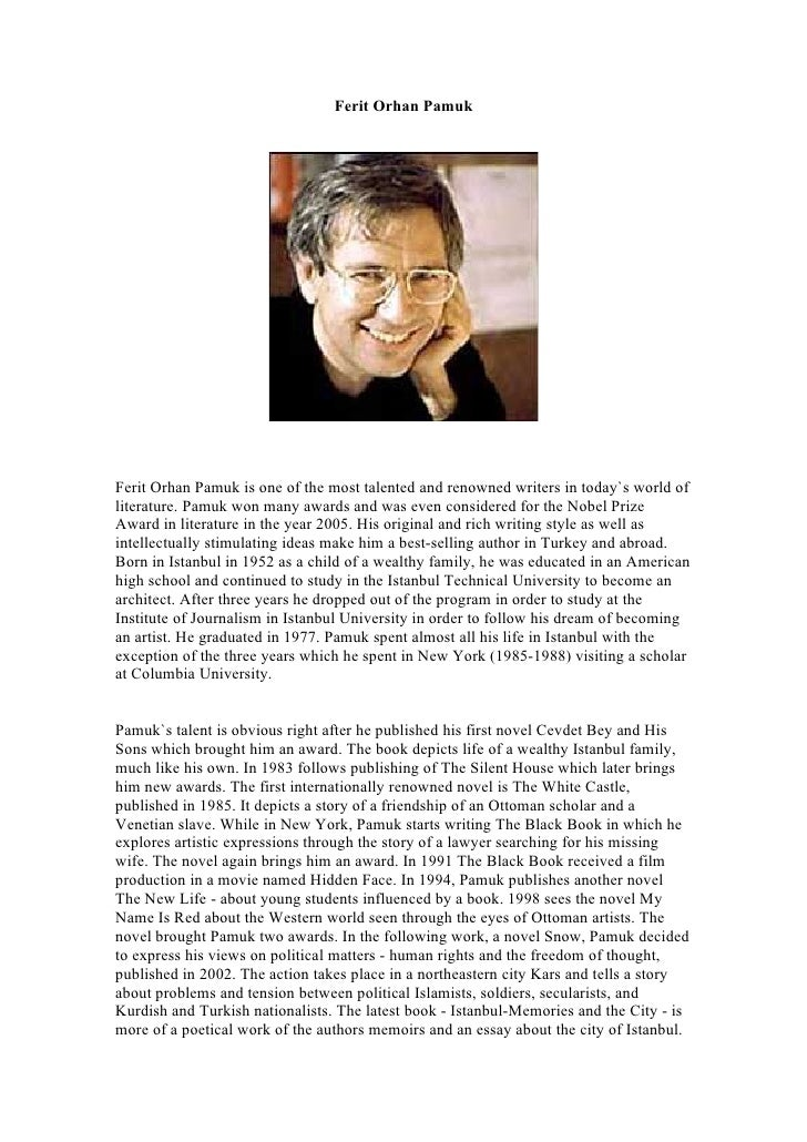 Ferit Orhan Pamuk     Ferit Orhan Pamuk is one of the most talented and renowned writers in today`s world of literature. P...