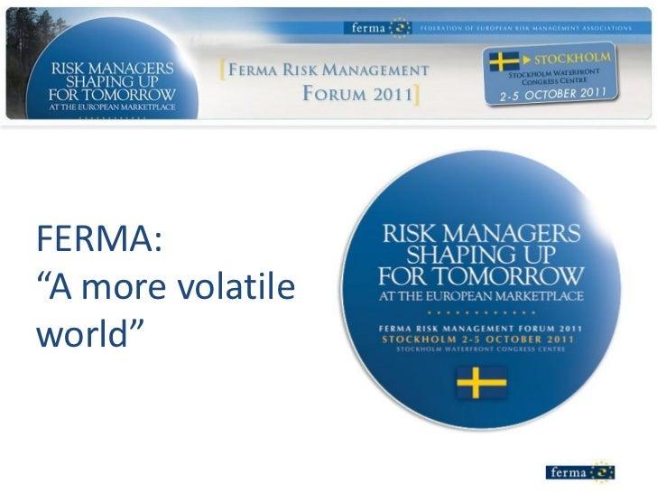 FERMA -  A more volatile world
