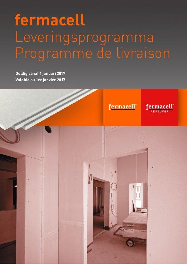 Geldig vanaf 1 april 2016 Valable au 1er avril 2016 fermacell Leveringsprogramma Programme de livraison