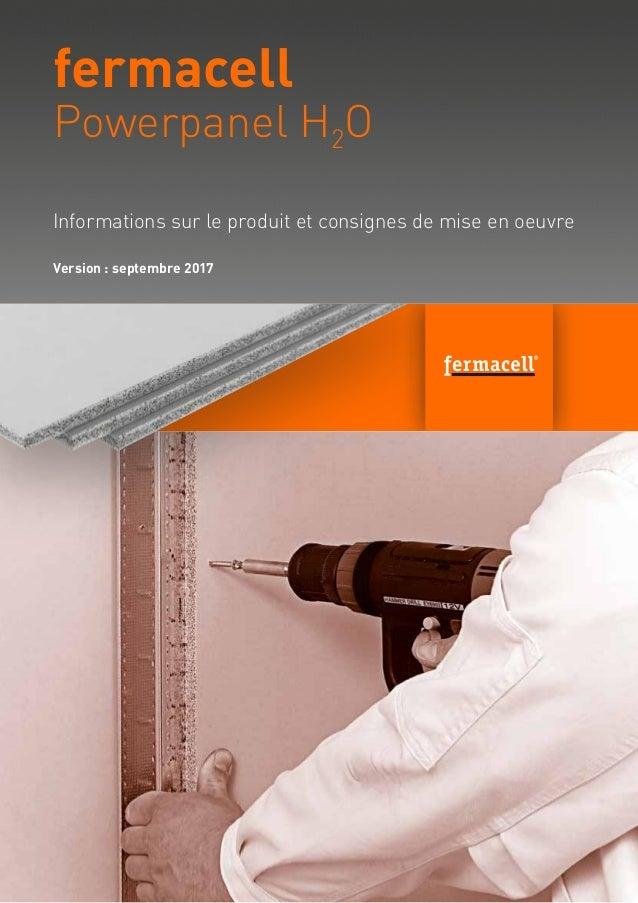 Informations sur le produit et consignes de mise en oeuvre fermacell Powerpanel H2O Version mai 2013
