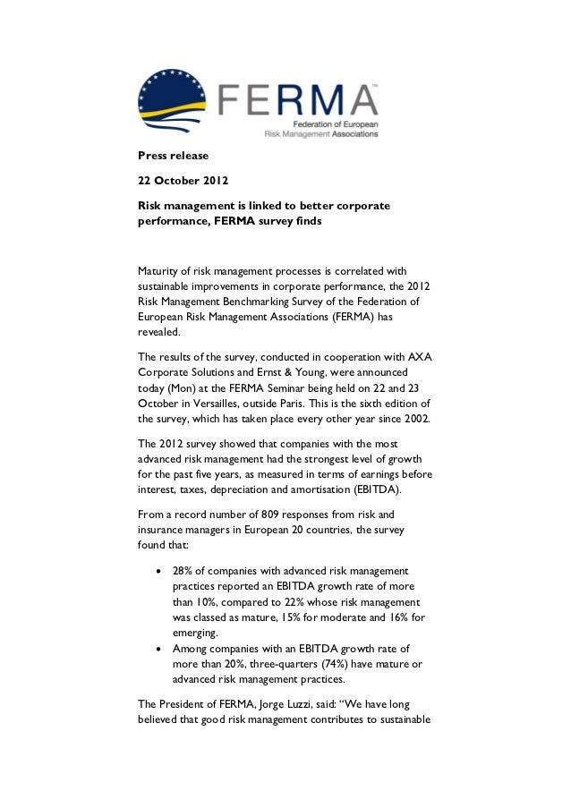 Press release22 October 2012Risk management is linked to better corporateperformance, FERMA survey findsMaturity of risk m...