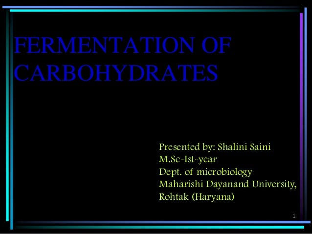Fermentation of carbohydrates