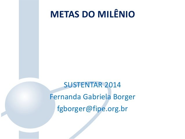 Metas do Milênio - Fernanda Borger