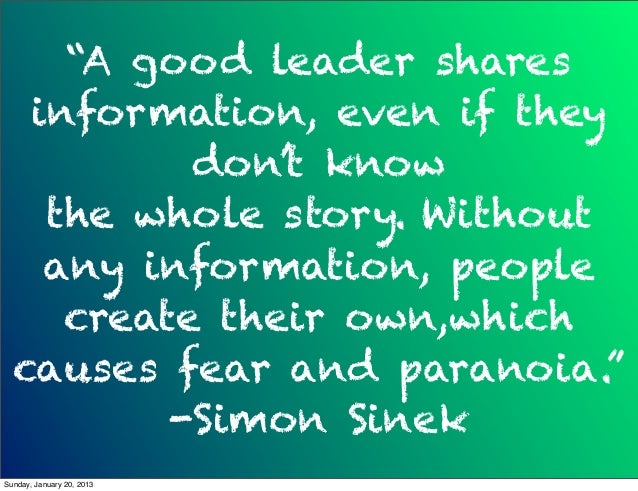 """A good leader shares   information, even if they           don't know    the whole story. Without    any information, peo..."