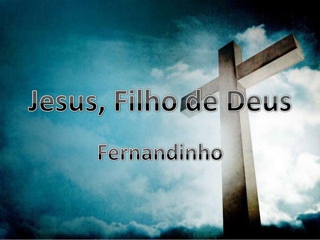 Fernandinho - Jesus, Filho de Deus Versão 1