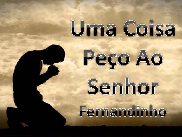 Fernandinho - Uma Coisa Peço Ao Senhor Versão 1