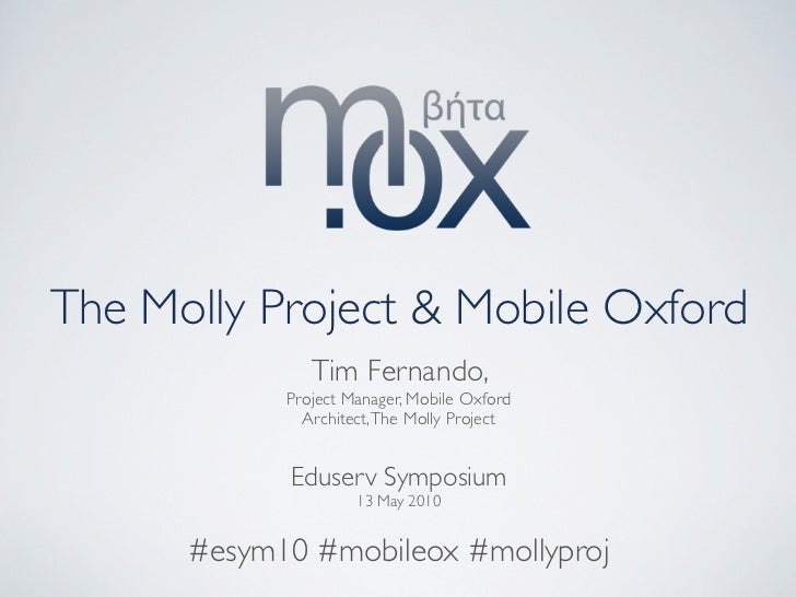 The Molly Project & Mobile Oxford                Tim Fernando,             Project Manager, Mobile Oxford               Ar...