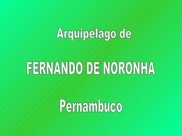 Arquipélago de FERNANDO DE NORONHA Pernambuco