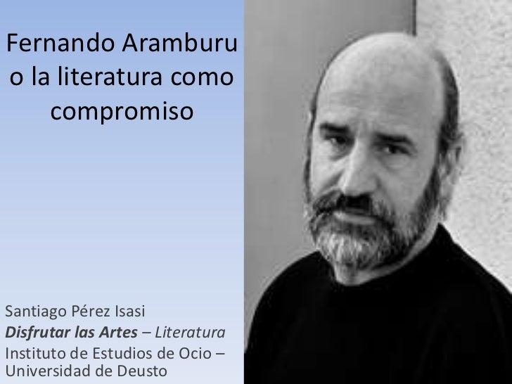 Fernando Aramburuo la literatura como    compromisoSantiago Pérez IsasiDisfrutar las Artes – LiteraturaInstituto de Estudi...