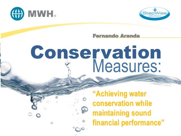 """Conservation Measures: """"Achieving water conservation while maintaining sound financial performance"""""""