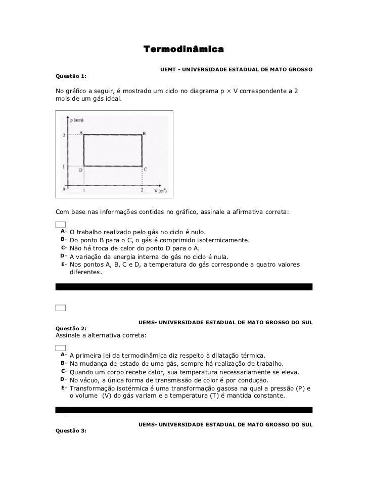 Termodinâmica                                  UEMT - UNIVERSIDADE ESTADUAL DE MATO GROSSOQuestão 1:No gráfico a seguir, é...