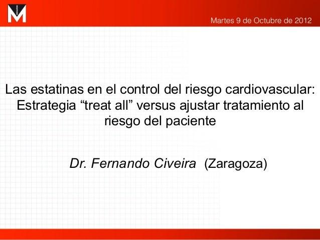 """Las estatinas en el control del riesgo cardiovascular:  Estrategia """"treat all"""" versus ajustar tratamiento al              ..."""