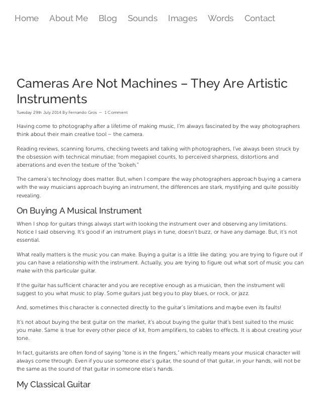 Cameras Are Not Machines – They Are Artistic Instruments Tuesday 29th July 2014 By Fernando Gros — 1 Comment Having come t...