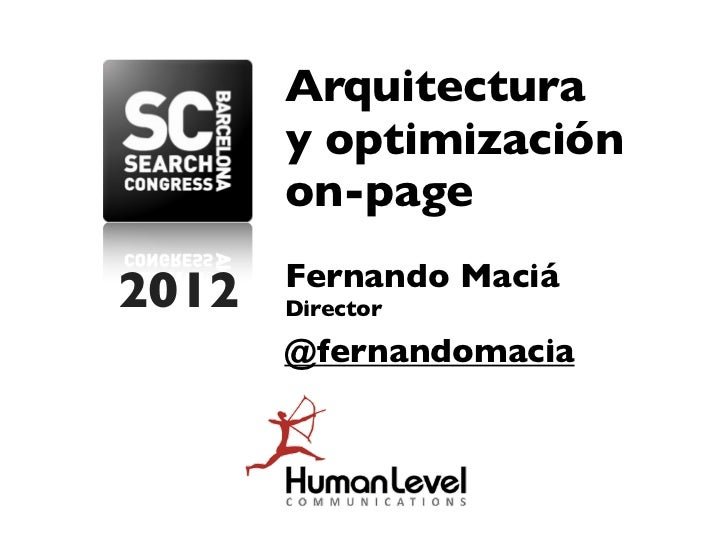 Arquitectura       y optimización       on-page       Fernando Maciá2012   Director       @fernandomacia