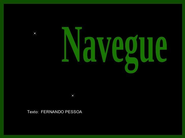 Navegue Texto:  FERNANDO PESSOA