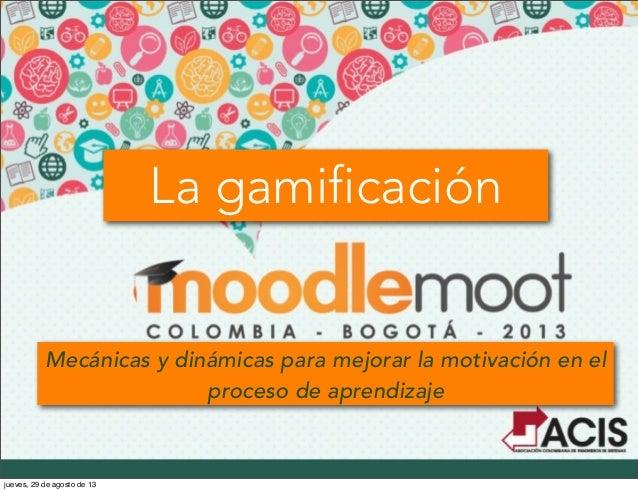 """Fernando Santa Maria """"La Gamificación: mecánicas y dinámicas para mejorar la motivación de los procesos de aprendizaje."""""""