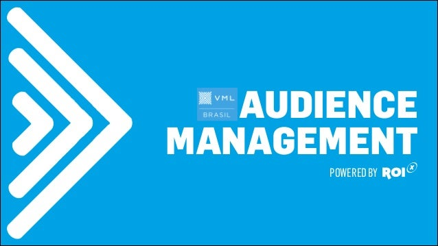 AUDIENCE MANAGEMENT POWEREDBY