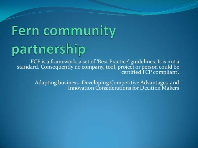 FCP is a framework, a set of 'Best Practice' guidelines. It is not a standard. Consequently no company, tool, project or p...