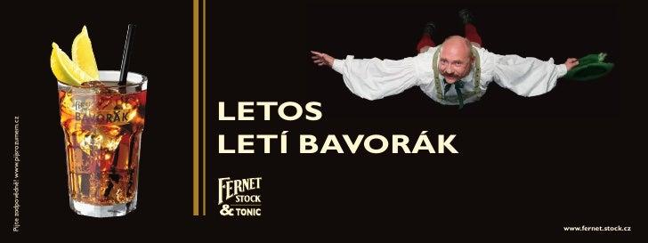 LETOS Pijte zodpovědně! www.pijsrozumem.cz                                            LETÍ BAVORÁK                        ...