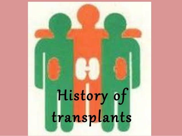 History of transplants