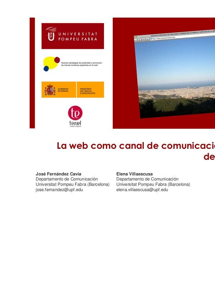 """La Web como canal de comunicación de nuestro destino turístico"""": Fernandez Y Villaescusa,  Universitat Pompeu Fabra de Barcelona"""